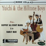 "45RPM ✦ YUICHI & THE HILLTONE BOYS ✦ ""Boppin' All Right Mama / Family Man"""